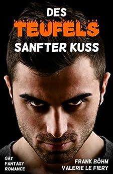 Des Teufels sanfter Kuss (German Edition) by [le Fiery, Valerie, Böhm, Frank]