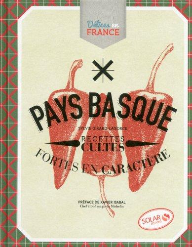 Pays-Basque - Délices en France par Sylvie GIRARD-LAGORCE