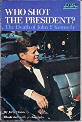 Who Shot The President? The Death of John F. Kennedy (Step into Reading) by J...