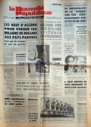 NOUVELLE REPUBLIQUE (LA) du 04/10/1974 - LES NEUF D'ACCORD POUR VERSER 150 MILLIONS DE DOLLARS AUX PAYS PAUVRES - LE SALON DE L'AUTO - LE MEURTRIER DE LA FEMME SANS TETE AVAIT EGALEMENT TUE LE FILS DE SON AMIE / IL EST ARRETE A LEVALLOIS - NOUVELLE CRISE A ROME - 2 ECRIVAINS SUEDOIS SE PARTAGENT LE NOBEL / MATTINSON ET JOHNSON - SEGUY ANNONCE UN VASTE MOUVEMENT DE PROTESTATION NATIONALE - LES SPORTS - PME / CONSTITUTION D'UN CABINET DE SALUT PUBLIC PAR LACROIX par Collectif
