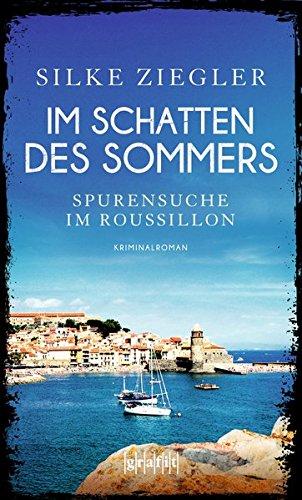 Im Schatten des Sommers - Spurensuche im Roussillon (Roussillon-Krimis)