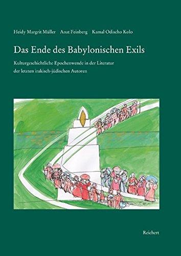 Das Ende des Babylonischen Exils: Kulturgeschichtliche Epochenwende in der Literatur der letzten irakisch-jüdischen Autoren