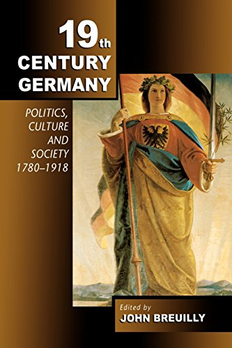 19th Century Germany: Politics, Culture and Society, 1780-1918
