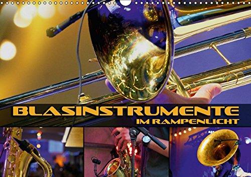 Blasinstrumente im Rampenlicht (Wandkalender 2018 DIN A3 quer): Stimmungsvolle Konzert- und Nahaufnahmen verschiedener Blasinstrumente (Monatskalender, 14 Seiten ) (CALVENDO Kunst)