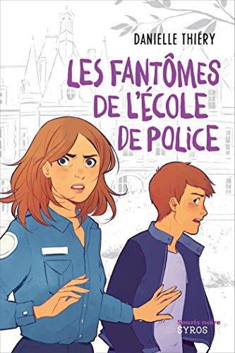 Les fantômes de l'école de police (SOURIS NOIRE) par  Danielle Thiéry