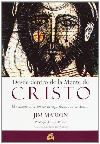 Desde Dentro de la Mente de Cristo: El Sendero Interior de la Espiritualidad Cristiana (Coleccion Conciencia Global) por Jim Marion