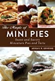 The Magic of Mini Pies: Sweet and Savory Miniature Pies and Tarts by Gehring, Abigail (2013) Paperback