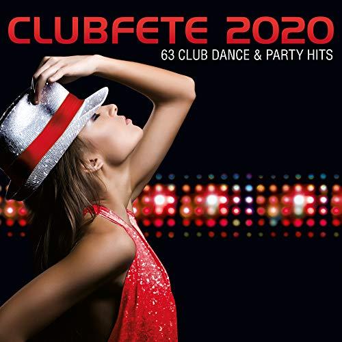 Clubfete 2020 (63 Club Dance & Party Hits) [Explicit]