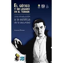 El gótico y su legado en el terror: Una introducción a la estética de la oscuridad (Colección GenPop)