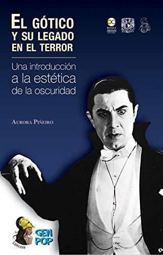 El gótico y su legado en el terror: Una introducción a la estética de la oscuridad (Colección GenPop) por Aurora Piñeiro