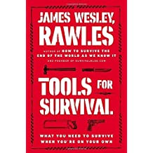 Tools for Survival: What You Need to Survive When You???re on Your Own by James Wesley Rawles (2014-12-30)