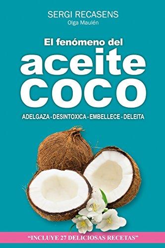 Descargar Libro El fenomeno del aceite de coco: Adelgaza - Desintoxica - Embellece - Deleita de Sergi Jover Recasens