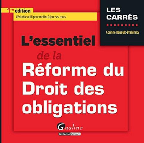 L'Essentiel de la Réforme du Droit des obligations par Corinne Renault-brahinsky