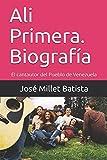Ali Primera. Biografía: El cantautor del Pueblo de Venezuela (Venezuela Musical)