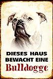 ComCard Dieses Haus bewacht eine Bulldogge Hund Schild aus Blech, Metal Sign, tin