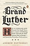 Brand Luther by Andrew Pettegree front cover