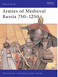 Medieval Russian Armies, 750-1250 (Men-at-arms) by David Nicolle (1999-10-29)