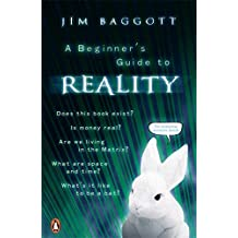 A Beginner's Guide to Reality by Jim Baggott (2005-09-01)