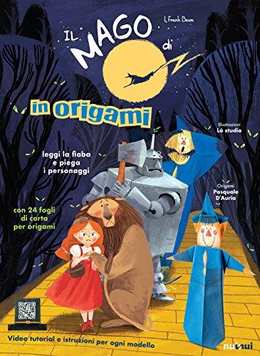 Il mago di Oz in origami. Ediz. a colori