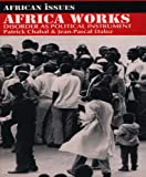 Africa Works: Disorder As Political Instrument