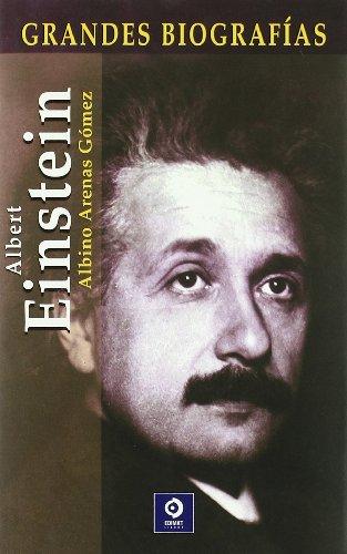Descargar Libro Albert Einstein (Grandes Biografias/Great Biographies (Spanish)) de Albino Arenas Gómez