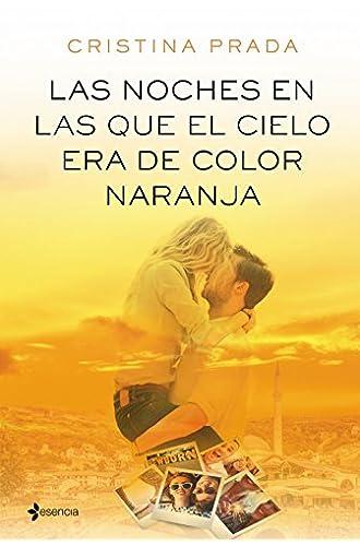 Descargar gratis Las noches en las que el cielo era de color naranja de Cristina Prada