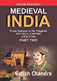 Medieval INDIA:From Sultanat to the Mughals Delhi Sultanat(1526-1748)Part-2(Paperback)
