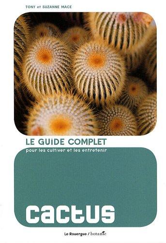 Cactus : Le guide complet pour les cultiver et les entretenir