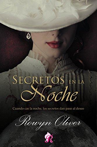Secretos en la noche (Romantic Ediciones) por Rowyn Oliver