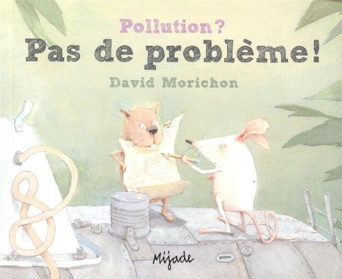 Pollution ? : Pas de problème ! par David Morichon