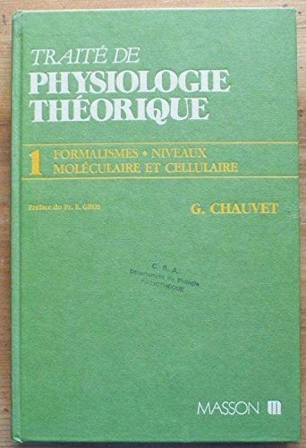 Traité de physiologie théorique Tome 1 : Formalismes, niveaux moléculaire et cellulaire