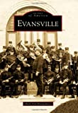 Evansville (Images of America) by Ruth Ann Montgomery (2009-09-02)
