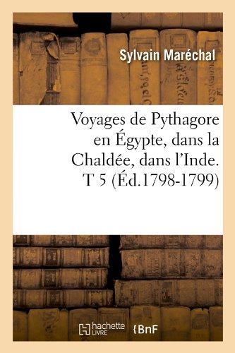 Voyages de Pythagore en Égypte, dans la Chaldée, dans l'Inde. T 5 (Éd.1798-1799)