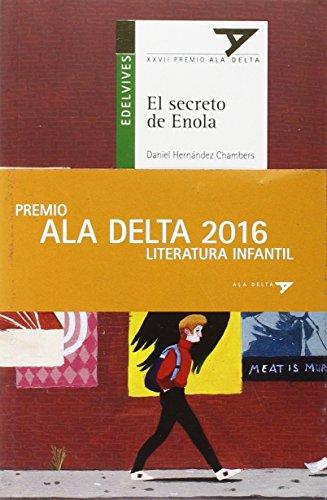 El secreto de Enola (Ala Delta - Serie verde) por Daniel Hernández Chambers