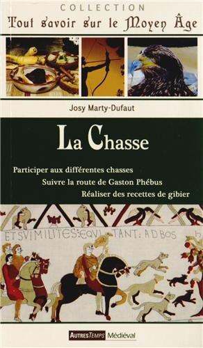 La Chasse : Participer aux différentes chasses, Suivre la route de Gaston Phébus, Réaliser des recettes de gibier