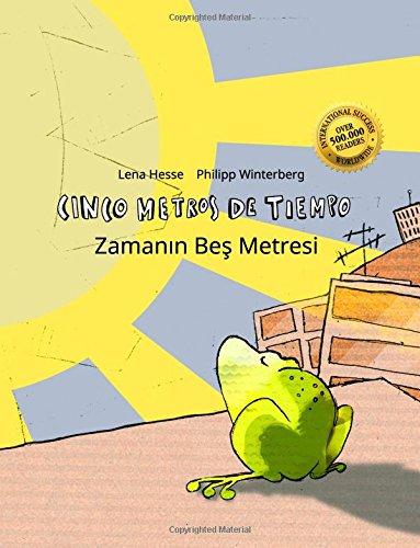 Cinco metros de tiempo/Zaman?n Bes Metresi: Libro infantil ilustrado español-turco (Edición bilingüe)