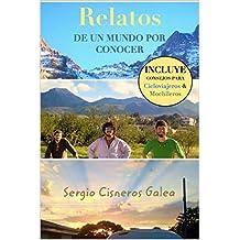 Relatos de un mundo por conocer: Autobiografía de un joven aventurero