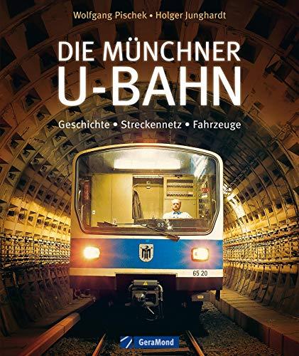 Die Münchner U-Bahn - Geschichte, Streckennetz, Fahrzeuge: Topaktuell und reich bebildert: Das Standardwerk zur Münchner U-Bahn gibt Antworten auf viele ... mit Streckennetz und Geschichte run...