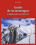 Guide de la montagne - L'alpinisme en liberté NE