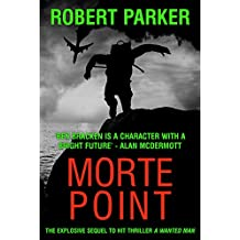 Morte Point: The explosive sequel to hit thriller A Wanted Man (Ben Bracken Book 2)
