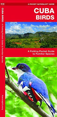 Cuba Birds: A Folding Pocket Guide to Familiar Species (Pocket Naturalist Guide) por James Kavanagh