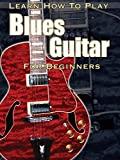 Learn How to Play Blues Guitar For Beginners [OV]