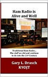 #9: Ham Radio is Alive and Well: Traditional Ham Radio...The stuff we did and continue to do into the 21st Centruy