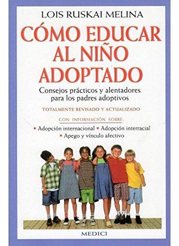 COMO EDUCAR AL NIÑO ADOPTADO (NIÑOS Y ADOLESCENTES) por LOIS RUSKAI MELINA