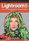 Lightroom 5 - Pour les photographes du numérique