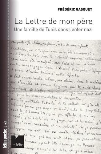 La lettre de mon père : Une famille de Tunis dans l'enfer nazi par Frédéric Gasquet