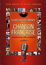 La discothèque parfaite de la chanson française