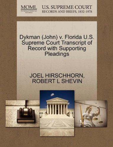 Dykman (John) v. Florida U.S. Supreme Court Transcript of Record with Supporting Pleadings