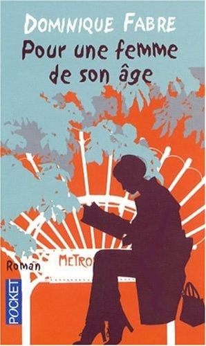 POUR UNE FEMME DE SON AGE par DOMINIQUE FABRE