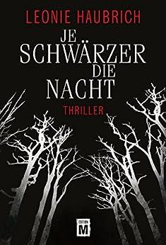 Je schwärzer die Nacht (German Edition) by [Haubrich, Leonie]